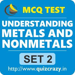 Understanding Metals and Non-Metals Tests Set 2