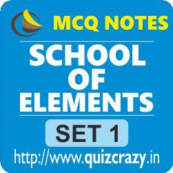 School of Elements MCQ Notes Set 1