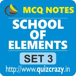 School of Elements MCQ Notes Set 3
