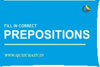 Fill in correct prepositions